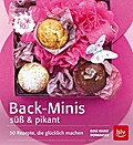 Back-Minis süß & pikant; 50 Rezepte, die glüc ...