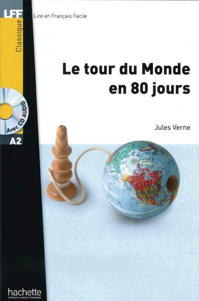 Niveau A2: Le tour du Monde en 80 jours: Lektüre + Audio-CD (LFF - Lire en Francais Facile) - Verlag Gmbh & Co. KG Hueber - Taschenbuch, Französisch, Jules Verne, Niveau A2, Niveau A2