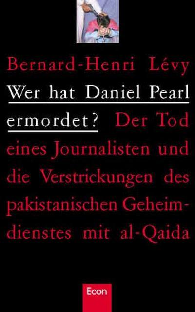 wer-hat-daniel-pearl-ermordet-der-tod-eines-journalisten-und-die-verstrickungen-des-pakistanischen