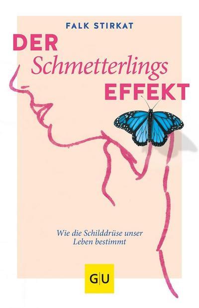 Der Schmetterlingseffekt  Wie die Schilddrüse unser Leben bestimmt  GU Reader Körper, Geist & Seele  Deutsch
