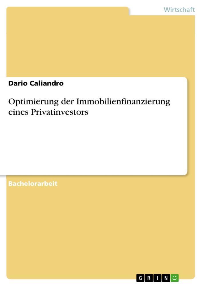 Optimierung-der-Immobilienfinanzierung-eines-Privatinvestors-9783656953142