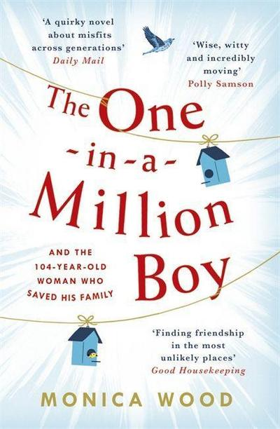 the-one-in-a-million-boy-the-touching-novel-of-a-104-year-old-womans-friendship-with-a-boy-youll-ne