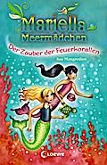 Mariella Meermädchen - Der Zauber der Feuerko ...