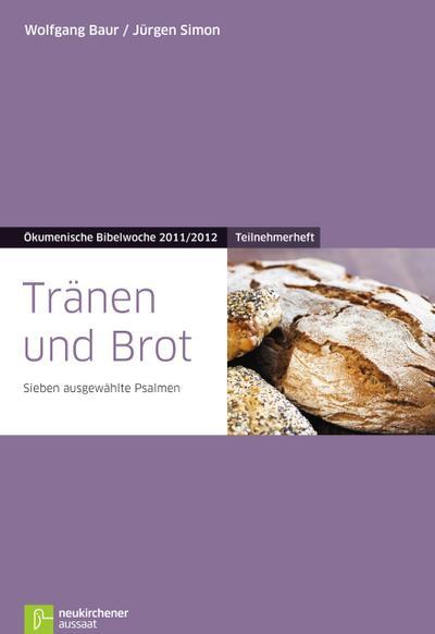 tranen-und-brot-teilnehmerheft-sieben-ausgewahlte-psalmen-okumenische-bibelwoche-2011-2012