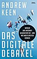 Das digitale Debakel: Warum das Internet gesc ...