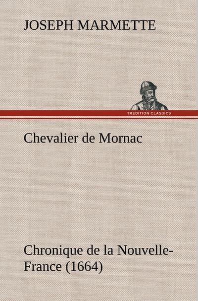 chevalier-de-mornac-chronique-de-la-nouvelle-france-1664-