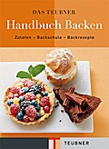 Das TEUBNER Handbuch Backen. Zutaten - Backsc ...