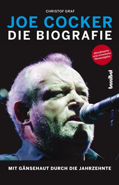 Joe Cocker: Die Biografie - Mit Gänsehaut durch die Jahrzehnte (Aktualisierte und erweiterte Auflage)