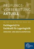 Prüfungsvorbereitung aktuell - Fachlagerist/-in Fachkraft für Lagerlogistik