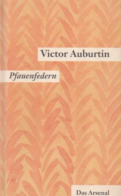 gesammelte-kleine-prosa-werkausgabe-in-einzelbanden-victor-auburtins-gesammelte-kleine-prosa-pfau