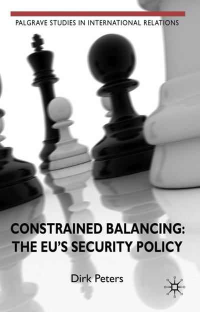 constrained-balancing-the-eu-s-security-policy-palgrave-studies-in-international-relations-, 3.71 EUR @ regalfrei-de