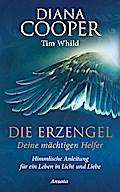 Die Erzengel - deine mächtigen Helfer: Himmli ...