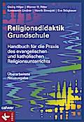 Religionsdidaktik Grundschule: Handbuch für d ...
