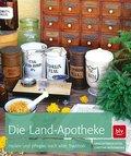 Die Land-Apotheke: Heilen und pflegen nach al ...