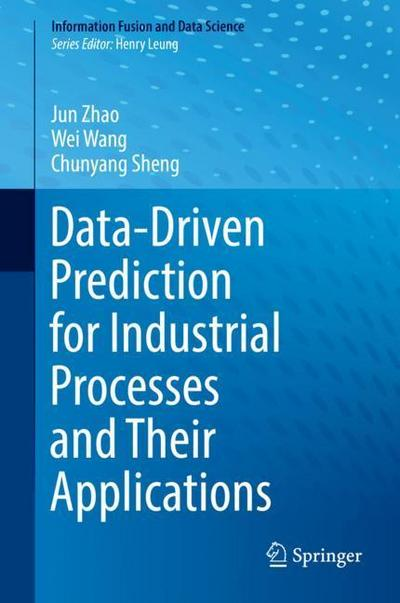 data-driven-prediction-for-industrial-processes-and-their-applications-information-fusion-and-data-
