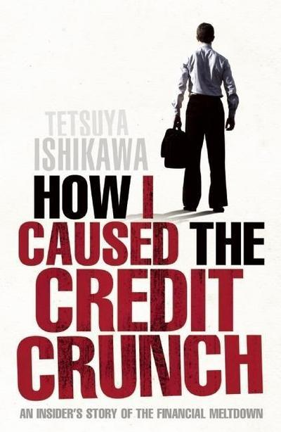 how-i-caused-the-credit-crunch-an-insider-s-story-of-the-financial-meltdown, 2.46 EUR @ regalfrei-de