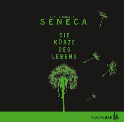 Die Kürze des Lebens - Vocalbar - Audio CD, Deutsch, Lucius Annaeus Seneca, ,