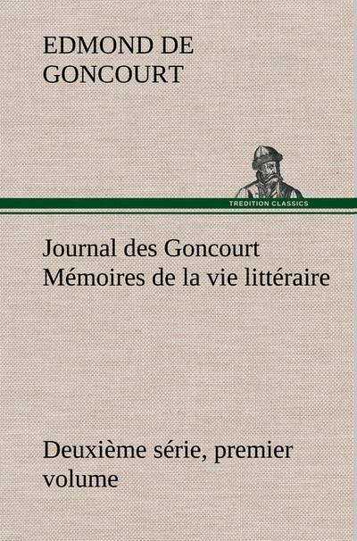 journal-des-goncourt-deuxieme-serie-premier-volume-memoires-de-la-vie-litteraire
