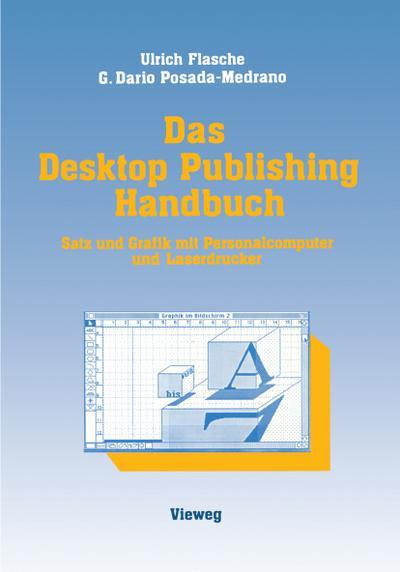 das-desktop-publishing-handbuch-satz-und-grafik-mit-personalcomputer-und-laserdrucker