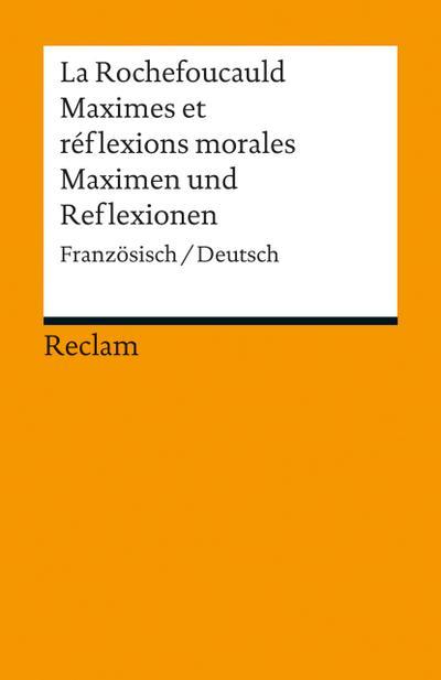 maximes-et-reflexions-morales-maximen-und-reflexionen-franzosisch-deutsch-reclams-universal-bibl