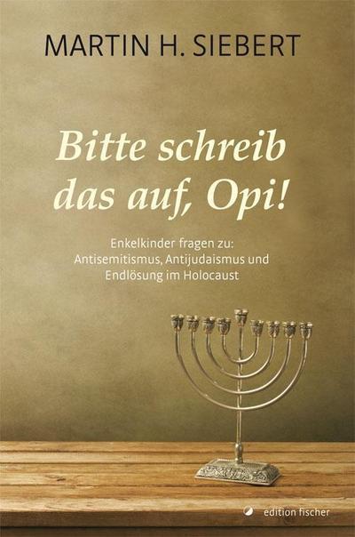 bitte-schreib-das-auf-opi-enkelkinder-fragen-zu-antisemitismus-antijudaismus-und-endlosung-im-h