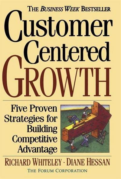 customer-centered-growth-five-proven-strategies-for-building-competitive-advantage