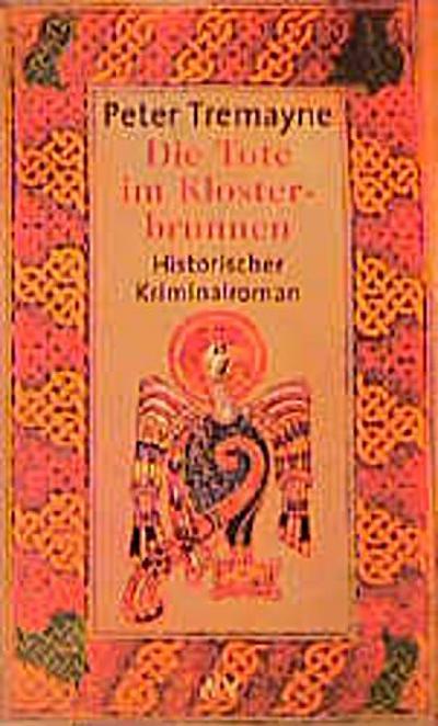 Die Tote im Klosterbrunnen: Historischer Kriminalroman