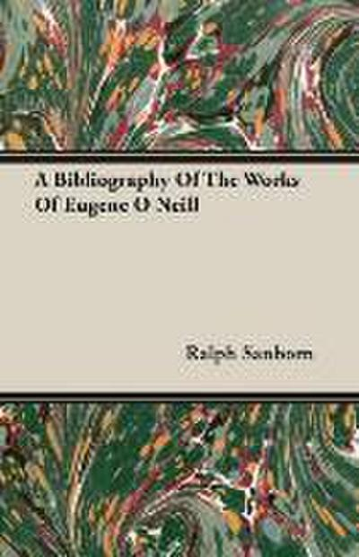 a-bibliography-of-the-works-of-eugene-o-neill