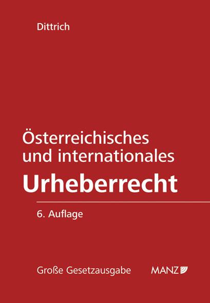 Österreichisches und internationales Urheberrecht Robert Dittrich