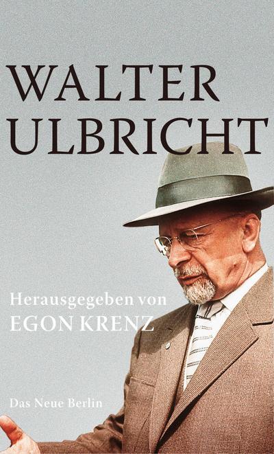 Walter Ulbricht: Herausgegeben von Egon Krenz