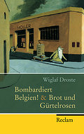 Bombardiert Belgien! & Brot und Gürtelrosen