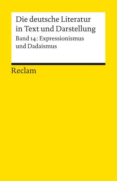 die-deutsche-literatur-ein-abriss-in-text-und-darstellung-band-14-expressionismus-und-dadaismus