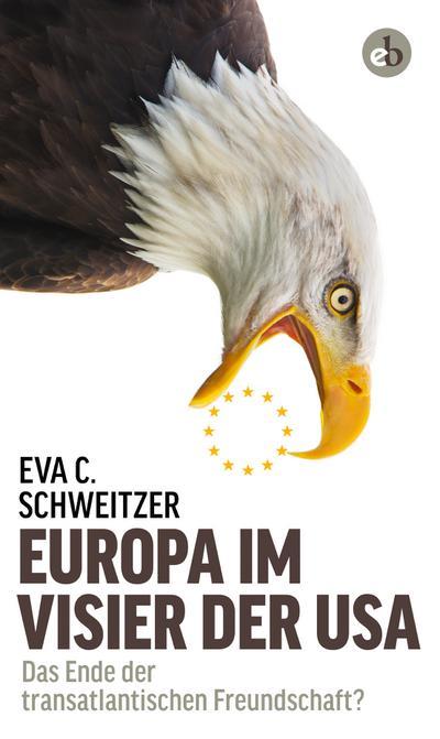 Europa im Visier der USA  Das Ende der transatlantischen Freundschaft?  Deutsch