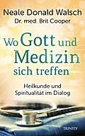 Wo Gott und Medizin sich treffen