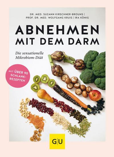 Abnehmen mit dem Darm  Die sensationelle Mikrobiom-Diät  GU Einzeltitel Gesunde Ernährung  Deutsch