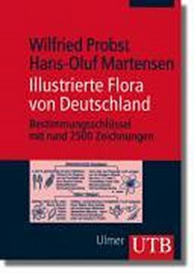 Illustrierte Flora von Deutschland: Bestimmungsschlüssel mit rund 2500 Zeichnungen