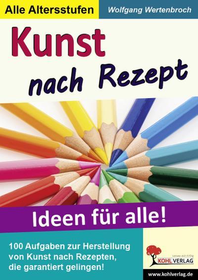 Kunst nach Rezept: Ideen für alle!