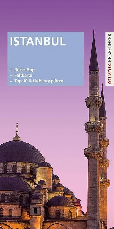 GO VISTA Plus: Reiseführer Istanbul (Mit App und Faltkarte)