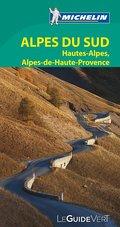Michelin Le Guide Vert Alpes du Sud; Hautes-A ...