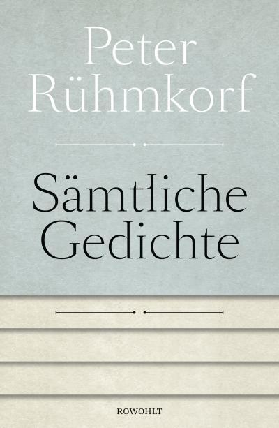 Sämtliche Gedichte 1956 - 2008: Mit einer Auswahl der Gedichte von 1947 - 1955