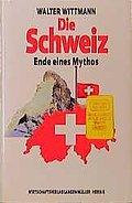 Die Schweiz.  Ende eines Mythos