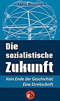 Die sozialistische Zukunft: Kein Ende der Ges ...