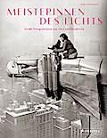 Meisterinnen des Lichts: Große Fotografinnen  ...