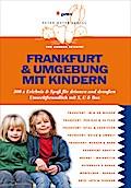 Frankfurt & Umgebung mit Kindern: 300 x Erleb ...