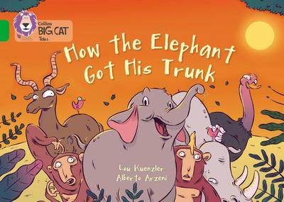 How the Elephant Got His Trunk: Band 05/Green (Collins Big Cat) - Collins Big Cat - Taschenbuch, Englisch, Lou Kuenzler, Band 05/Green, Band 05/Green