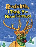Rudolph, I Think You Need Glasses!