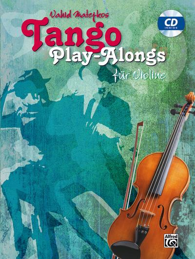 Tango Play-alongs / Vahid Matejkos Tango Play-alongs für Violine