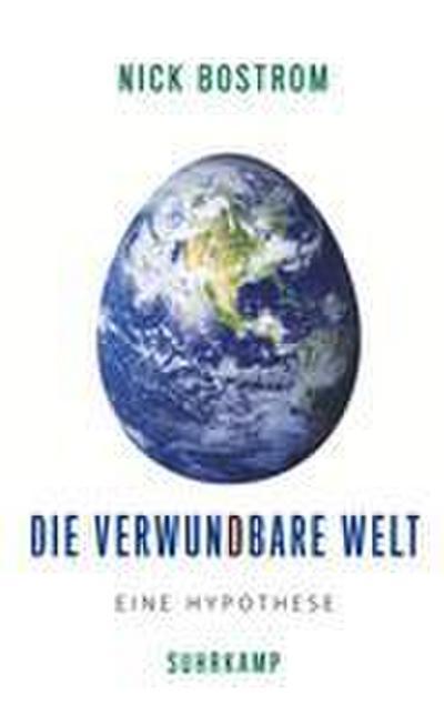 Die verwundbare Welt: Eine Hypothese
