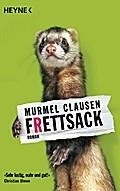 Frettsack: Roman. Jetzt verfilmt als »Vaterfr ...