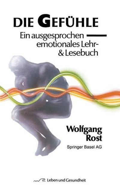 die-gefuhle-ein-ausgesprochen-emotionales-lehr-lesebuch-leben-und-gesundheit-
